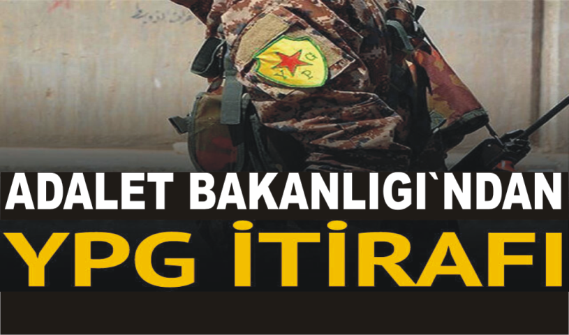 Adalet bakanligi`ndan YPG itirafi…