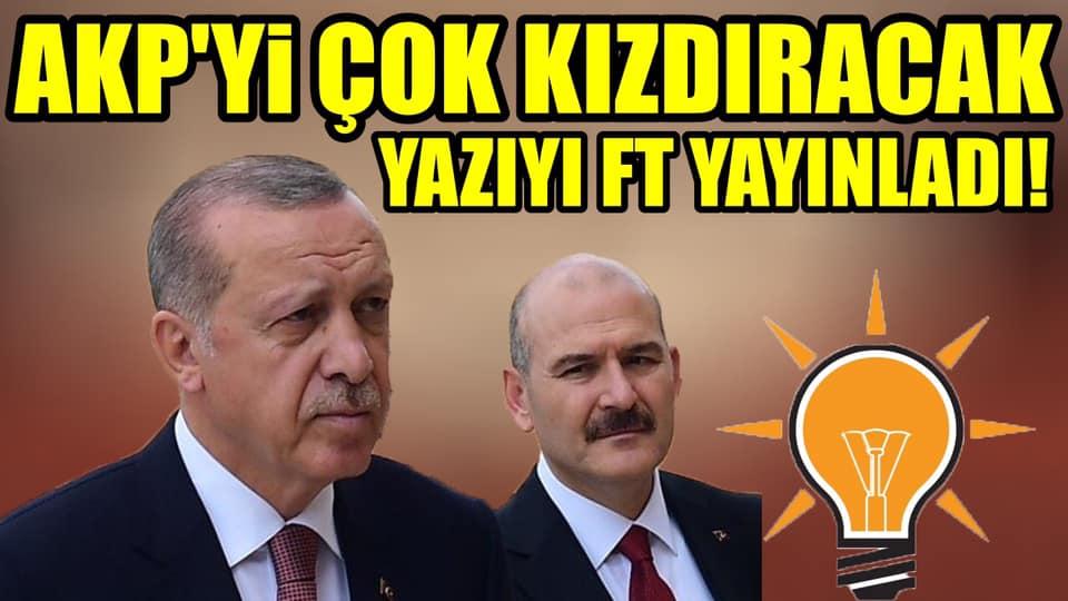 FT'den AKP'yi ayağa kaldıracak analiz: Erdoğan U dönüşü yaptı, Soylu'nun sözleri ise…