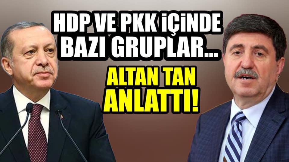 Altan Tan: Çözüm Sürecinde HDP İçinde ki O Kesim Muhattap Alınacak