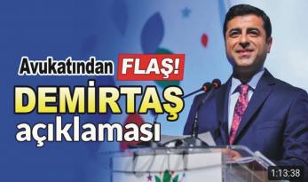 Demirtaş'ın durumuna ilişkin Avukatından açıklama
